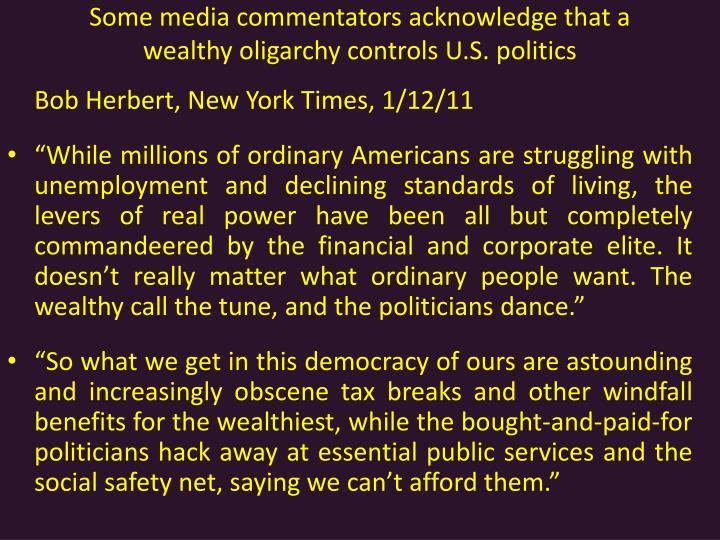 Some media commentators acknowledge that a wealthy oligarchy controls U.S. politics