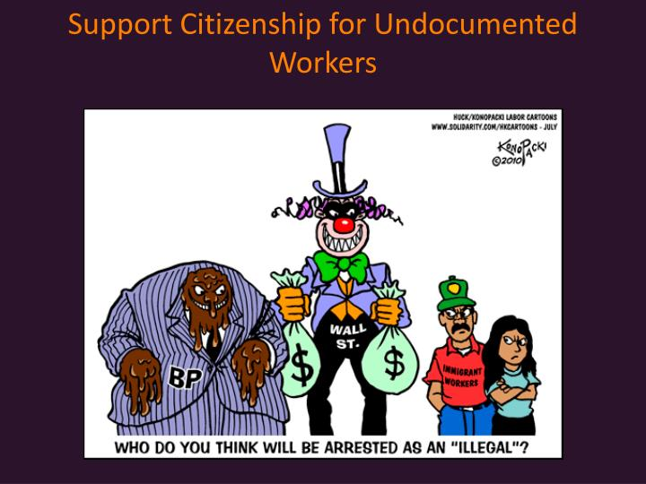 Support Citizenship for Undocumented Workers