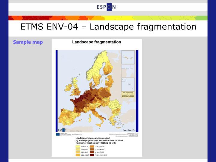 ETMS ENV-04 – Landscape fragmentation