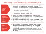there are up to 400 000 troubled families in england