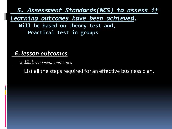 5. Assessment Standards(NCS) to assess if learning outcomes have been achieved