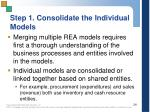 step 1 consolidate the individual models