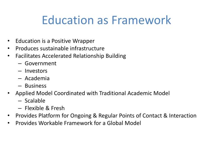 Education as Framework
