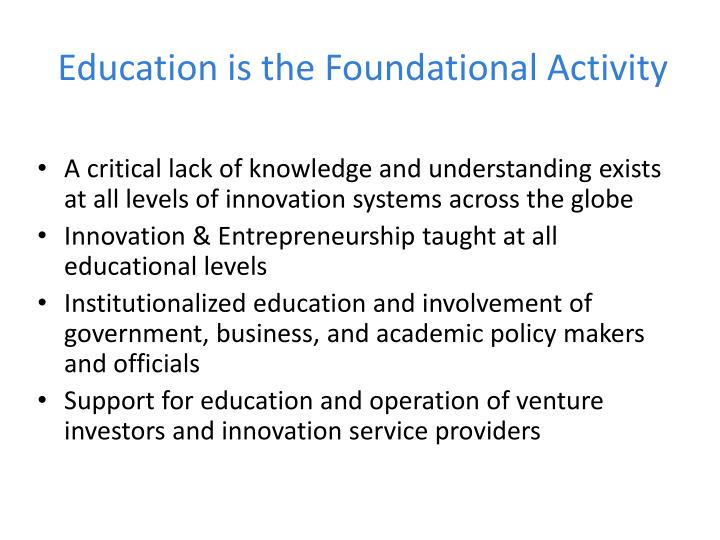 Education is the Foundational Activity