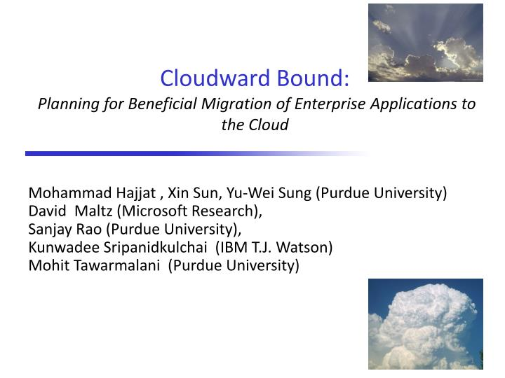 Cloudward bound planning for beneficial migration of enterprise applications to the cloud