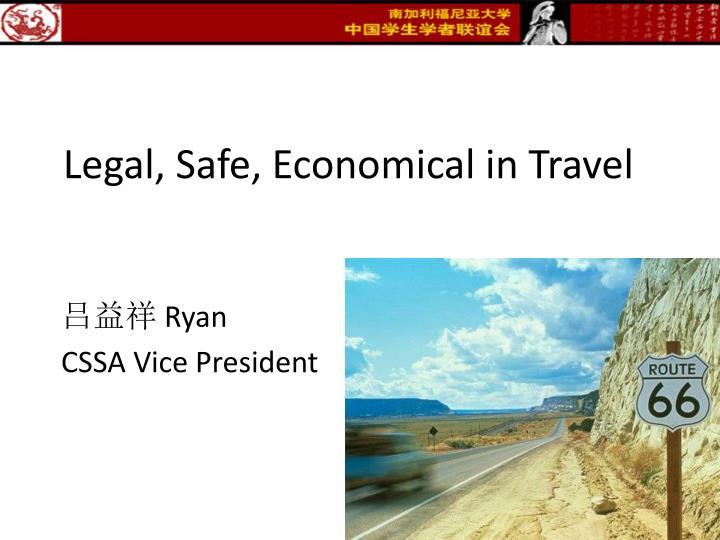 Legal, Safe, Economical in Travel