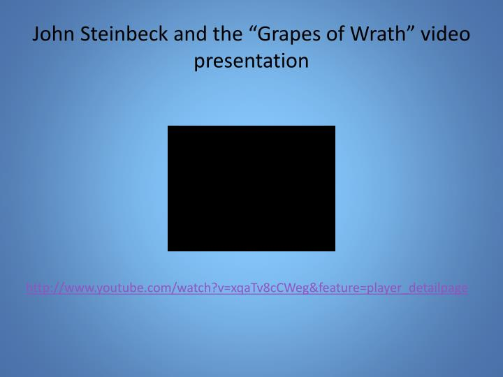 "John Steinbeck and the ""Grapes of Wrath"" video presentation"