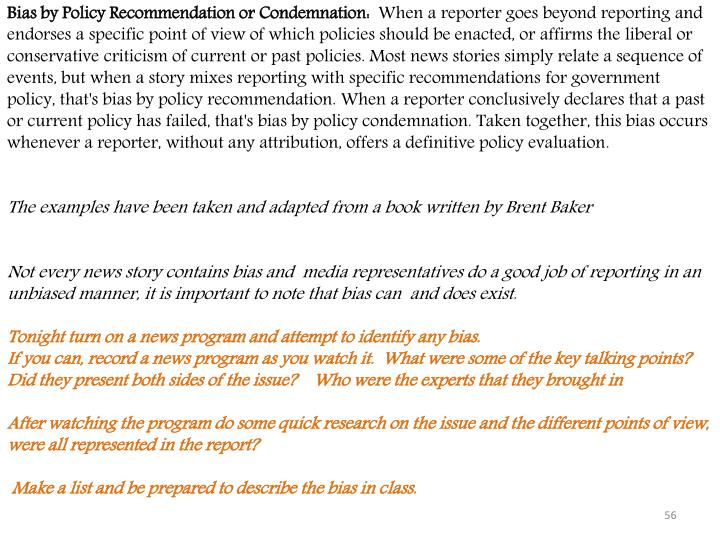 Bias by Policy Recommendation or Condemnation: