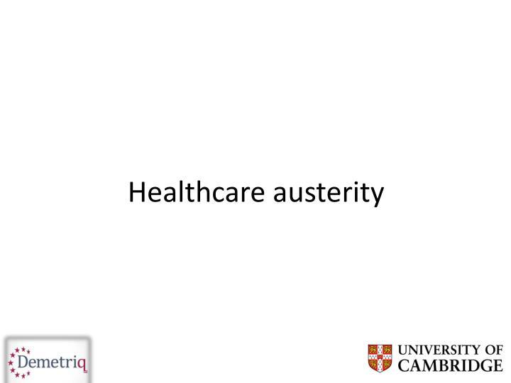Healthcare austerity