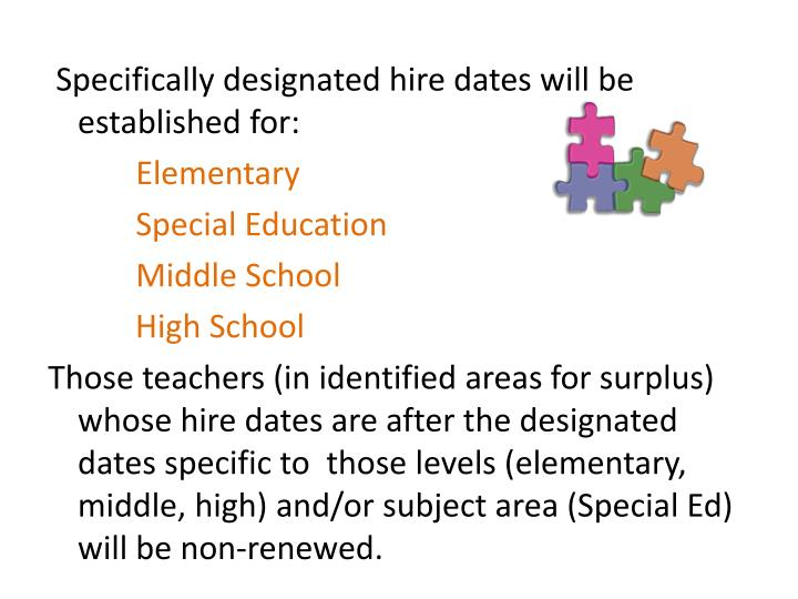 Specifically designated hire dates will be established for: