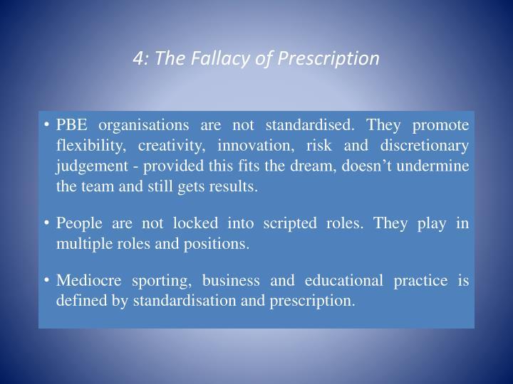 4: The Fallacy of Prescription