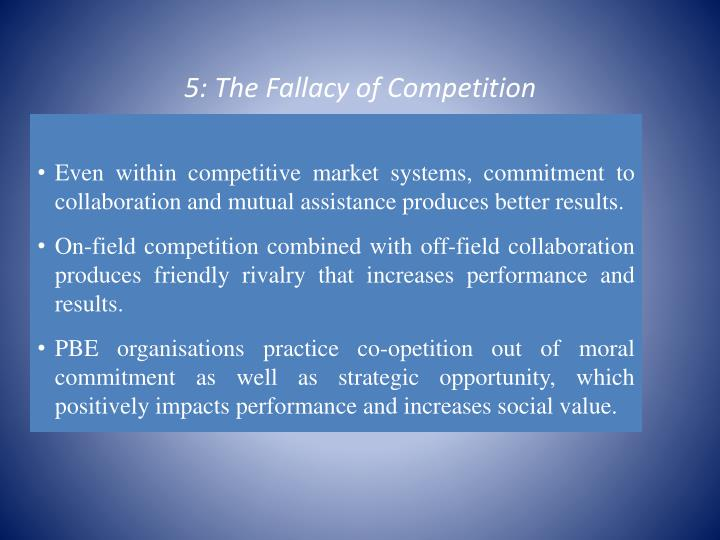 5: The Fallacy of Competition