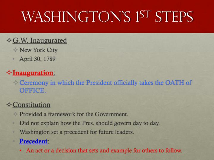 Washington s 1 st steps