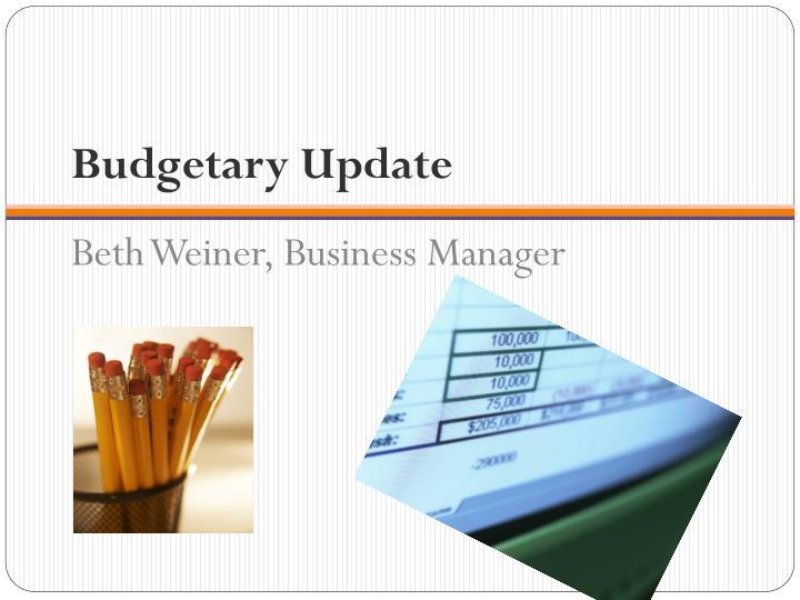 Budgetary Update