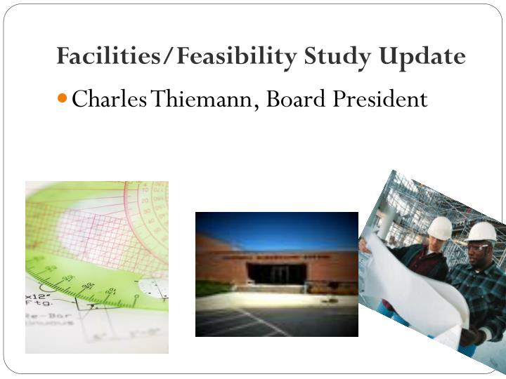 Facilities/Feasibility Study Update