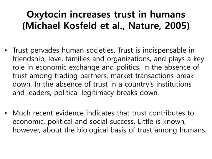 Oxytocin increases trust in humans (Michael Kosfeld et al., Nature, 2005)