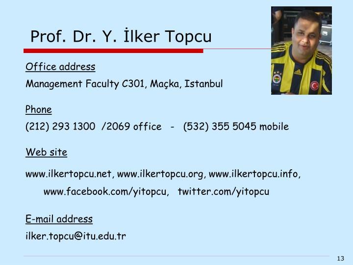 Prof. Dr. Y. İlker Topcu