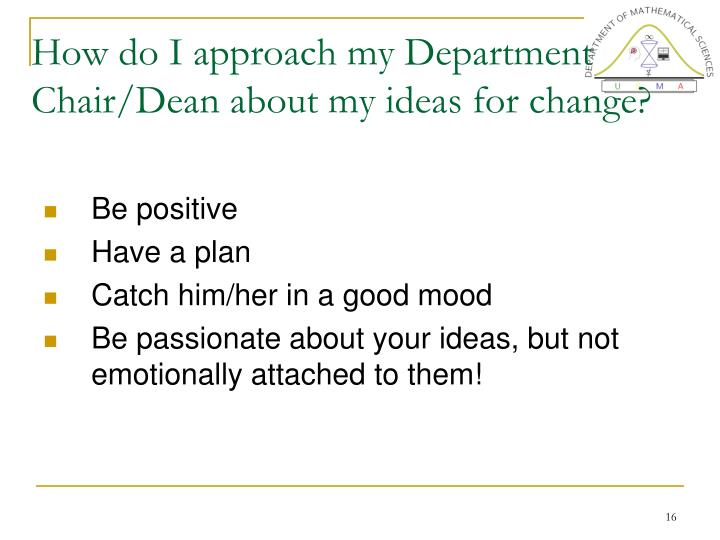How do I approach my Department Chair/Dean about my ideas for change?
