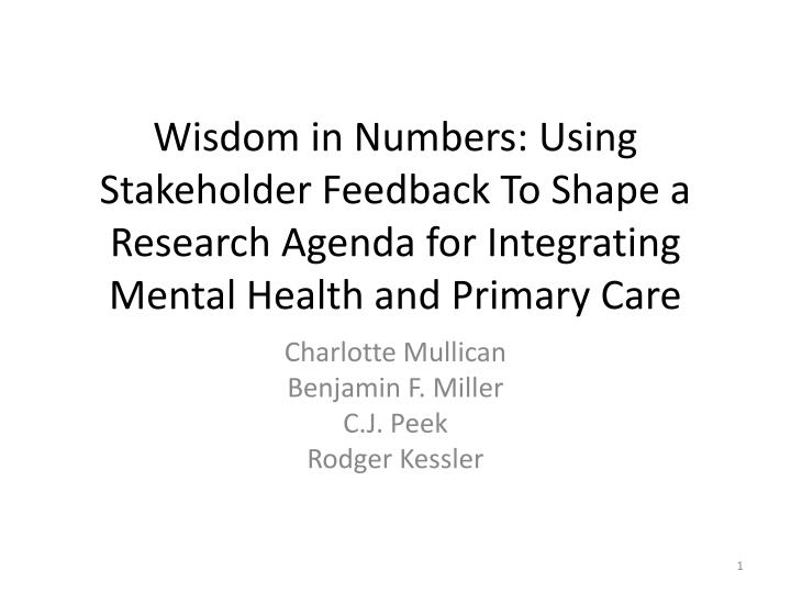 Wisdom in Numbers: Using Stakeholder Feedback To Shape a Research Agenda for Integrating Mental Heal...