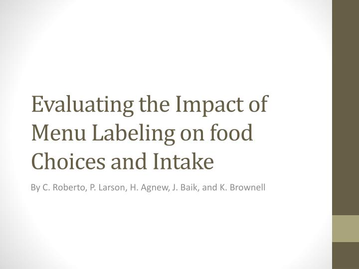 Evaluating the Impact of Menu Labeling on food Choices and Intake