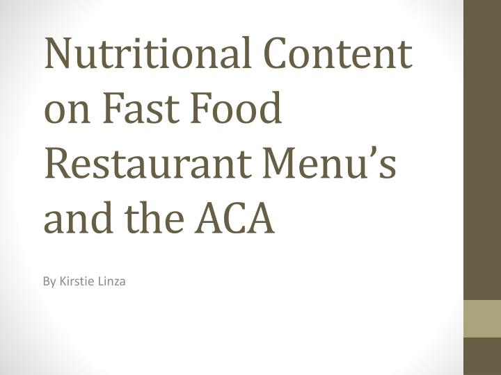 Nutritional content on fast food restaurant menu s and the aca