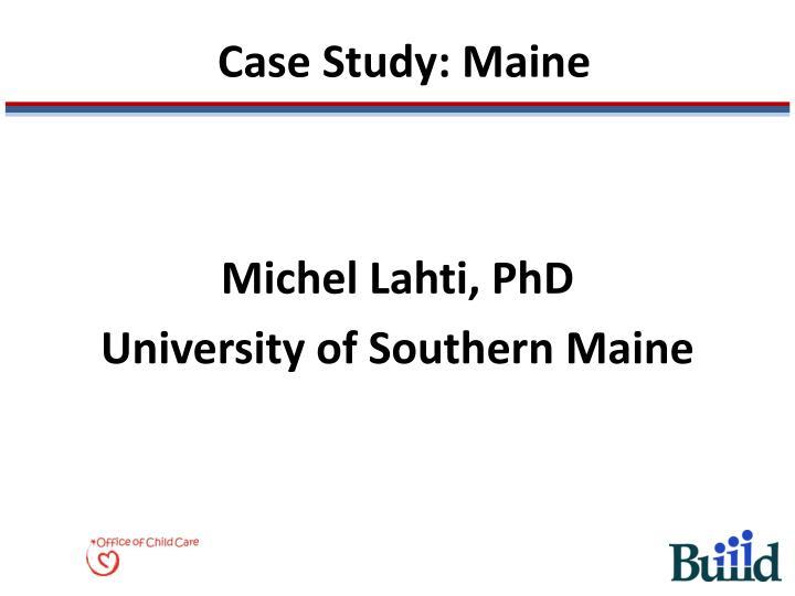 Case Study: Maine