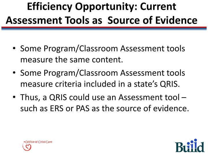 Efficiency Opportunity: Current Assessment Tools as  Source of Evidence