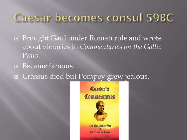 Caesar becomes consul 59BC