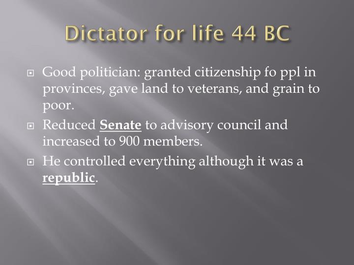 Dictator for life 44 BC