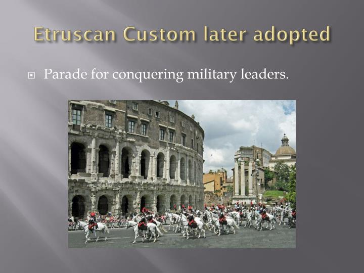 Etruscan Custom later adopted