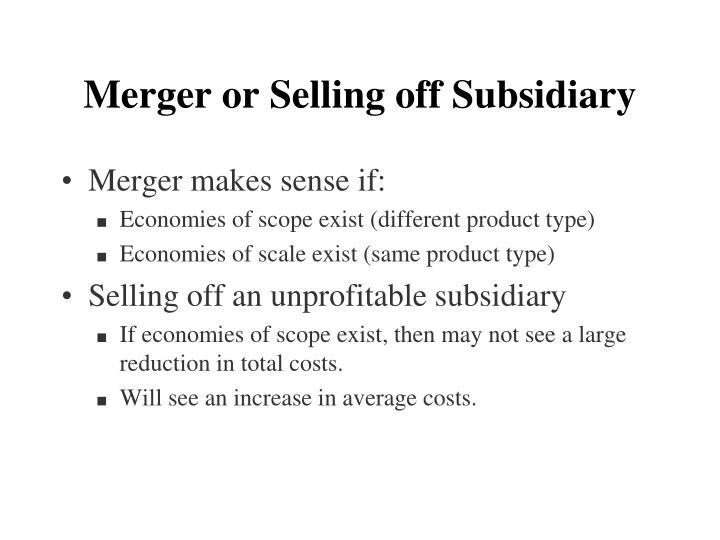 Merger or Selling off Subsidiary