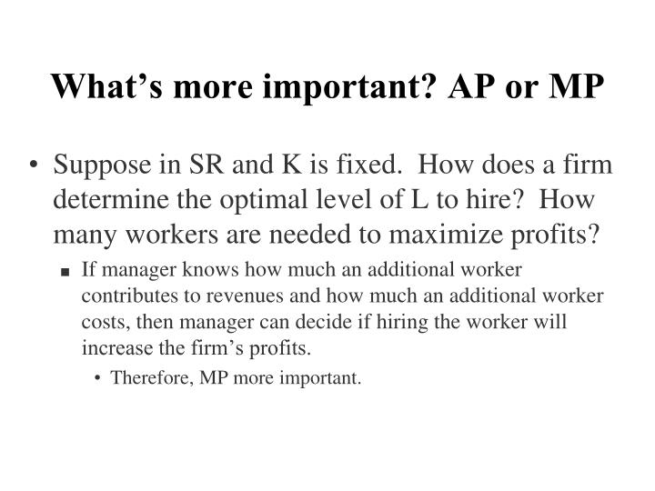 What's more important? AP or MP
