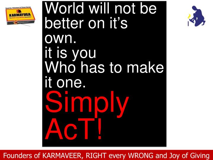 World will not be better on it