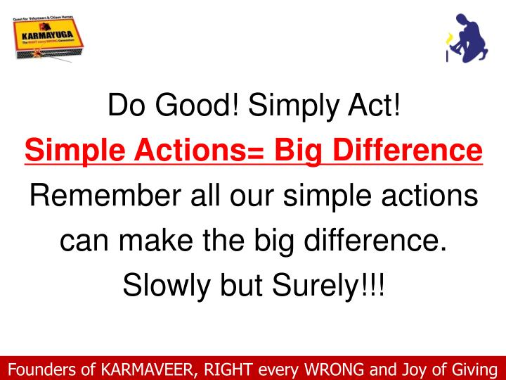 Do Good! Simply Act!
