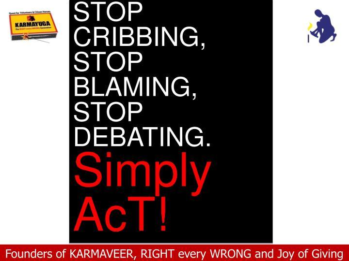 STOP CRIBBING,