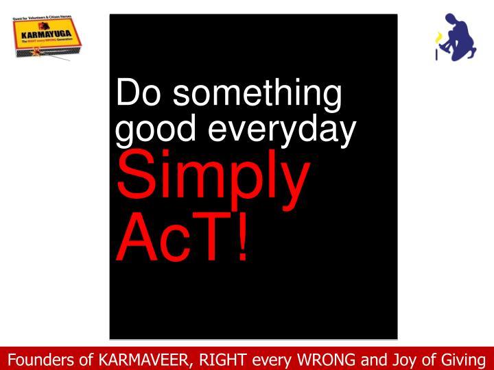 Do something good everyday