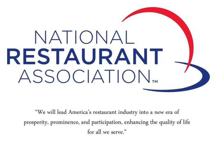 """We will lead America's restaurant industry into a new era of prosperity, prominence, and partic..."