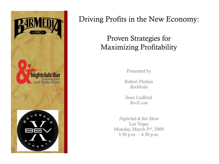 Driving profits in the new economy proven strategies for maximizing profitability