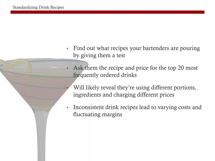 Find out what recipes your bartenders are pouring by giving them a test