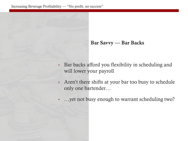 Bar Savvy — Bar Backs