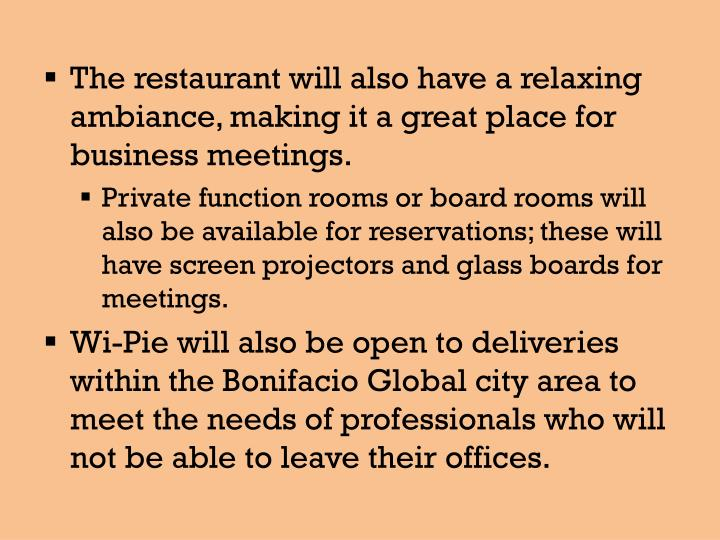 The restaurant will also have a relaxing ambiance, making it a great place for business meetings.