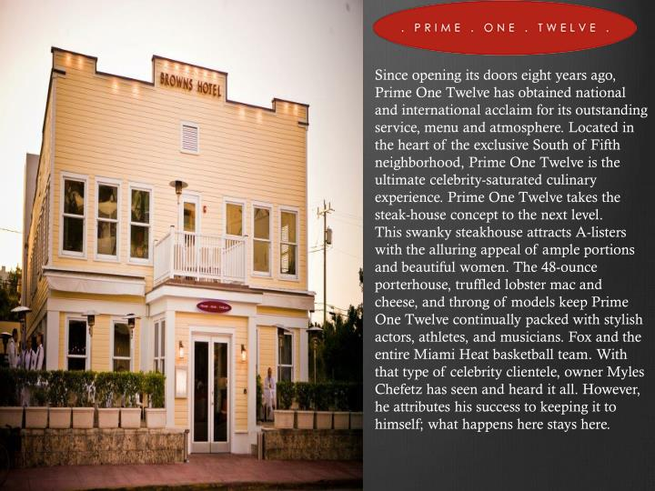Since opening its doors eight years ago, Prime One Twelve has obtained national and international ac...