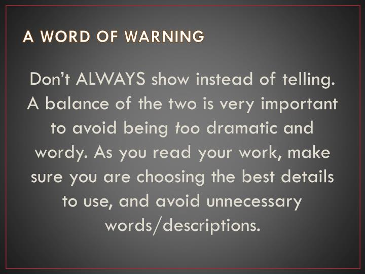 A WORD OF WARNING