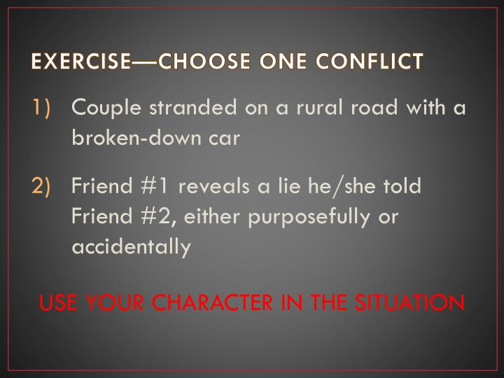 EXERCISE—CHOOSE ONE CONFLICT