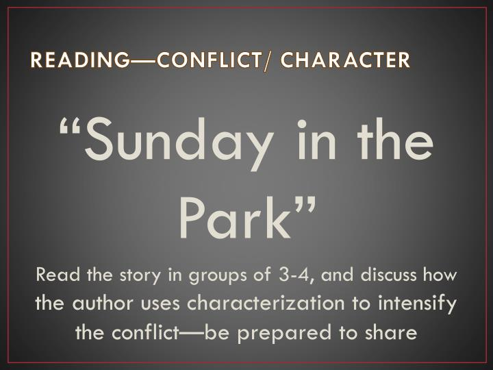 READING—CONFLICT/ CHARACTER