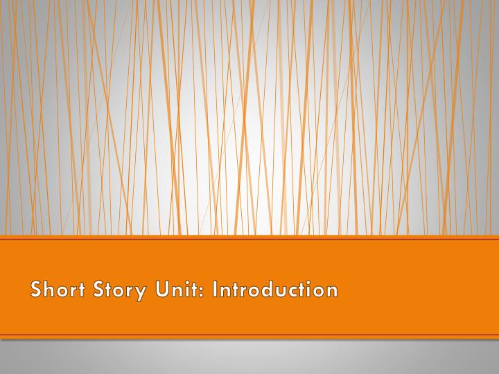 Short Story Unit: Introduction