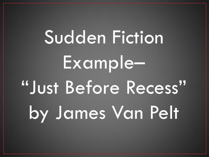Sudden Fiction Example–