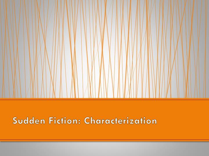 Sudden Fiction: Characterization