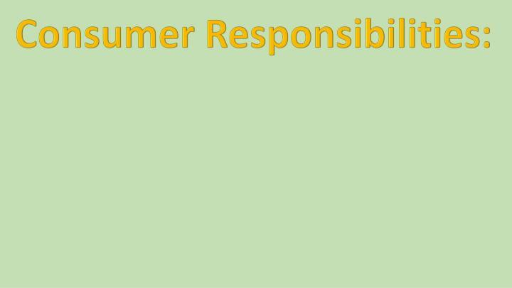 Consumer Responsibilities: