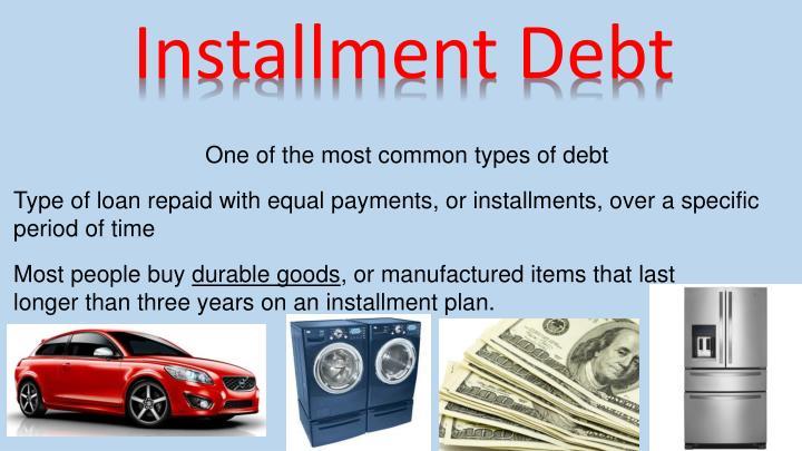 Installment Debt